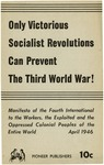 Only victorious socialist revolutions can prevent the third world war!: Manifesto of the Fourth International to the workers, the exploited and the oppressed colonial peoples of the entire world.