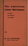 The American labor movement: Its past, its present and future