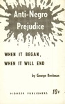 Anti-negro prejudice: When it began, when it will end