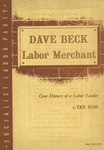 Dave Beck, labor merchant: The case history of a labor leader