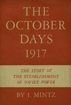 The October days, 1917: The story of the establishment of soviet power