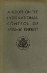 A Report on the international control of atomic energy