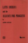 Latin America and the Alliance for progress by Alonso Aguilar Monteverde