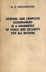 General and complete disarmament is a guarantee of peace and security for all nations: Speech at the World Congress for General Disarmament and Peace, delivered July 10, 1962