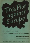 Tito's plot against Europe: The story of the Rajk conspiracy