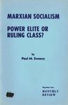 Marxian socialism.: Power elite or ruling class?
