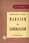 Marxism vs. liberalism: An interview [between] Joseph Stalin [and] H. G. Wells