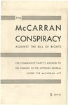The McCarran conspiracy against the Bill of Rights.: The Communist Party's answer to the charges of the Attorney-General under the McCarran Act
