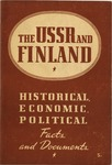The U.S.S.R. and Finland, historical, economic, political: Facts and documents