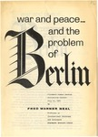 War and peace, and the problem of Berlin: Clarmont summer session convocation lecture, July 20, 1961.