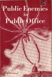 Public enemies in public office
