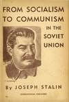 From socialism to communism in the Soviet Union: Report on the work of the Central Committee to the Eighteenth Congress of the C.P.S.U.(B.) delivered March 10, 1939