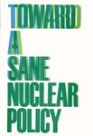 Toward a sane nuclear policy