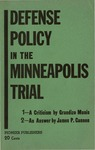 Defense policy in the Minneapolis trial: 1. A criticism by Grandizo Munis--2. An answer by James P. Cannon