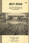 Anti-atom: The third World Conference Against A- and H-bombs and for disarmament, held in Tokyo, Japan in August, 1957 : a personal interpretation