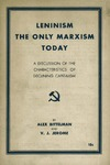 Leninism, the only Marxism today: A discussion of the characteristics of declining capitalism
