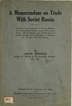 A memorandum on trade with Soviet Russia: submitted to the Committee on Foreign Relations of the United States Senate, January, 1921...