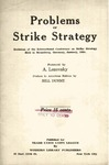 Problems of strike strategy: Decisions of the International Conference on Strike Strategy, held in Strassburg, Germany, January 1929