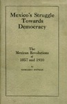 Mexico's struggle towards democracy: The Mexican revolutions of 1857 and 1910