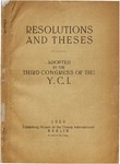 Resolutions and theses adopted by the Third Congress of the Y.C.I.